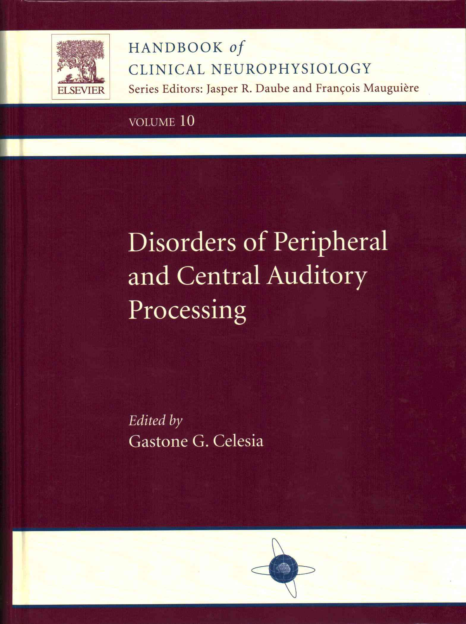 Disorders of Peripheral and Central Auditory Processing By Celesia, Gastone