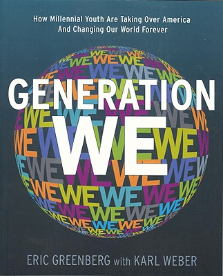 Generation We By Greenberg, Eric H./ Weber, Karl